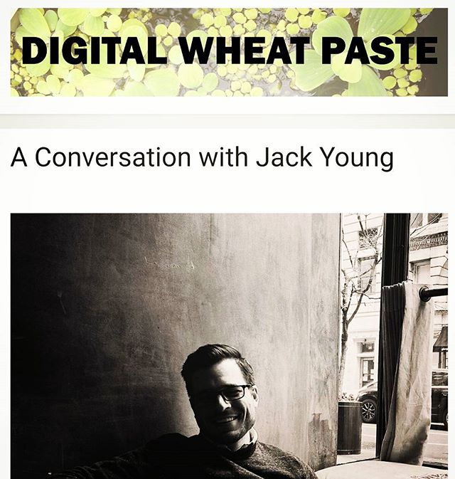 Hey everyone, here is the link to an interview I did with Digital Wheat Paste over this past month: https://digitalwheatpaste.com/2017/04/27/a-conversation-with-jack-young/