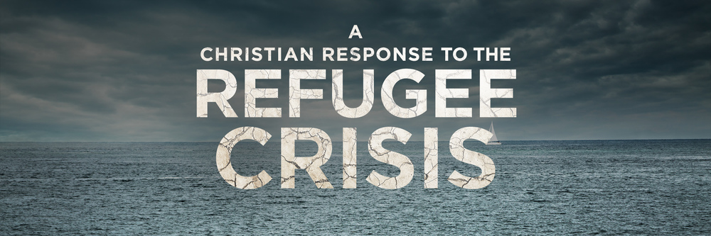 A Christian Response to the Refuge Crisis