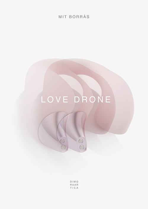 Love_Drone_Mit_Borras_2018_Dimora_Artica.jpg