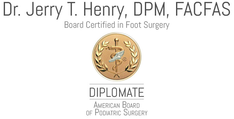 Dr. Jerry T. Henry, DPM, FACFAS