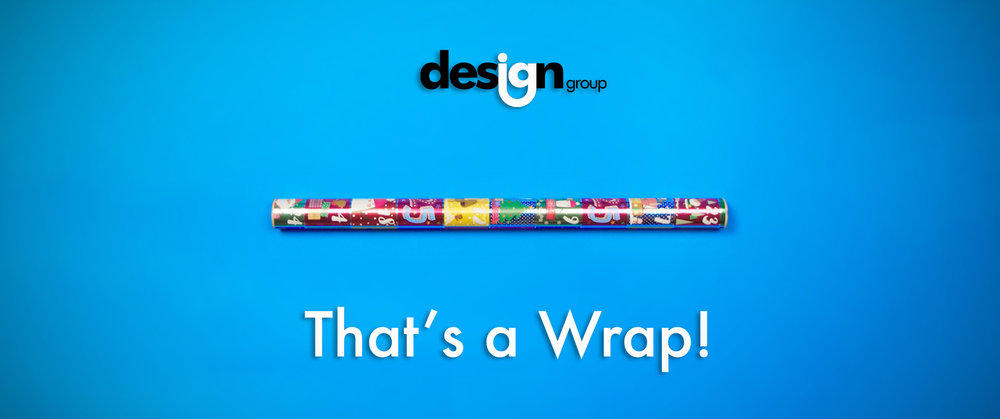 DESIGN GROUP - THAT'S A WRAP!