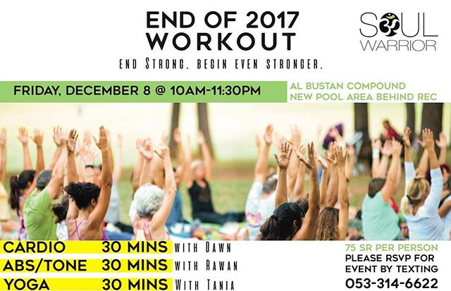 End of 2017 Workout 💪🏻 End Strong Begin Even Stronger 💚 30 mins of Cardio, Abs/Tone, and Yoga! It's going to be a powerful combo of strength building and stretching! Come join us this Friday for some outdoor fun @10AM-11:30AM at the new pool area in Al Bustan Compound. #soulwarrior#yoga#pilates#cardio#fridayworkout#saudiarabia#groupfitness#healthy#workout#abs#tone #soulwarriorstudio