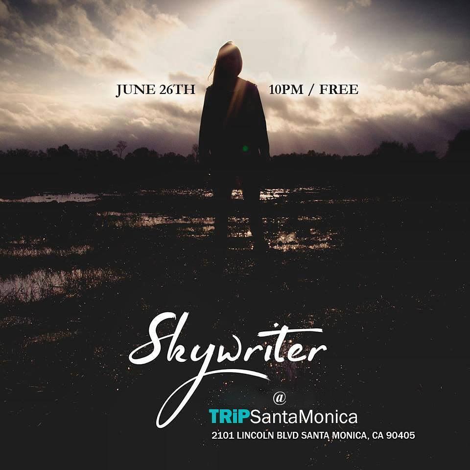 Skywriter Live at TRiP Santa Monica, California 2017