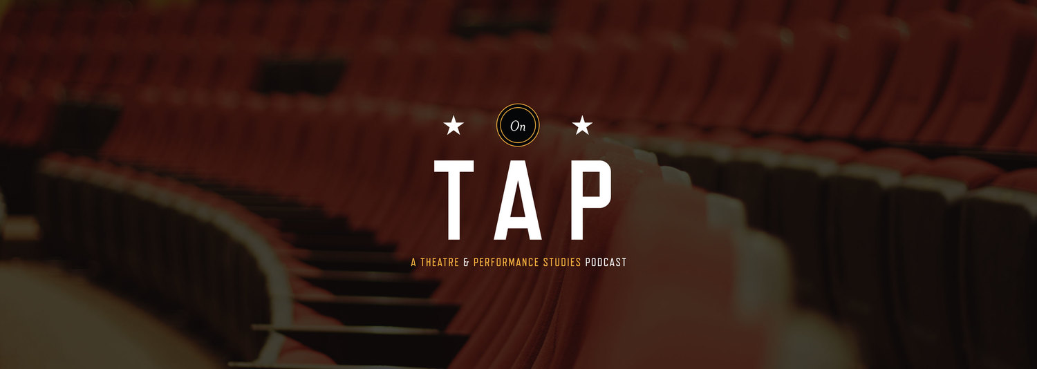 On TAP: A Theatre & Performance Studies Podcast