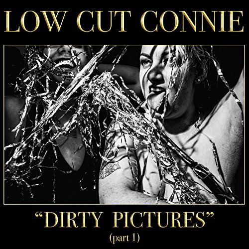 Low Cut Connie – Dirty Pictures (Part 1) ac.jpg