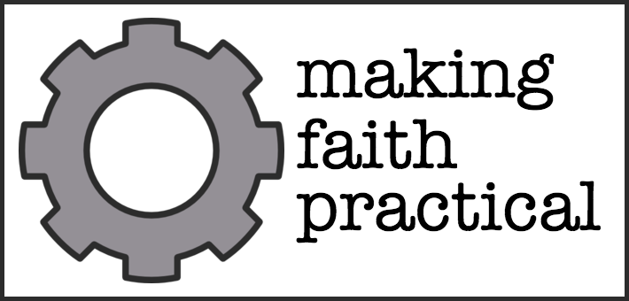 Making Faith Practical