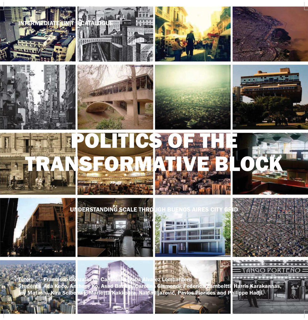 Assembly of the 'POLITICS OF THE TRANSFORMATIVE BLOCK' - Helping to curate and assemble AA Intermediate 8 Unit Catalogue.