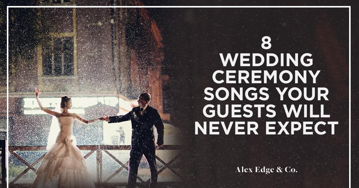 Wedding Ceremony Songs.Wedding Ceremony Inspiration Alex Edge