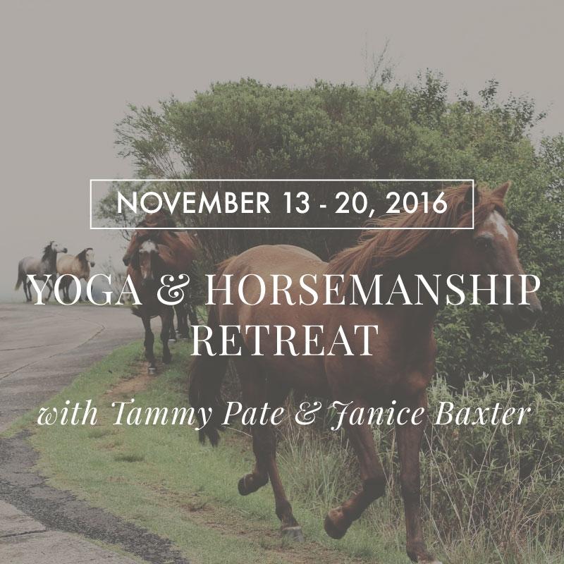 Yoga & Horsemanship Retreat with Tammy Pate & Janice Baxter