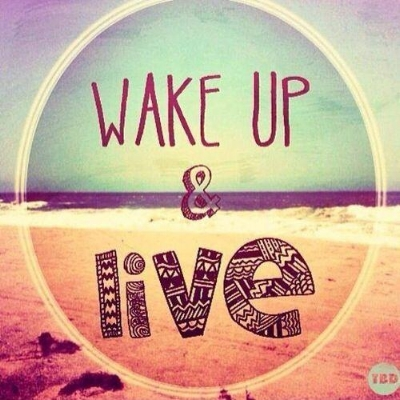 wake-up-and-live-quote-1.jpg