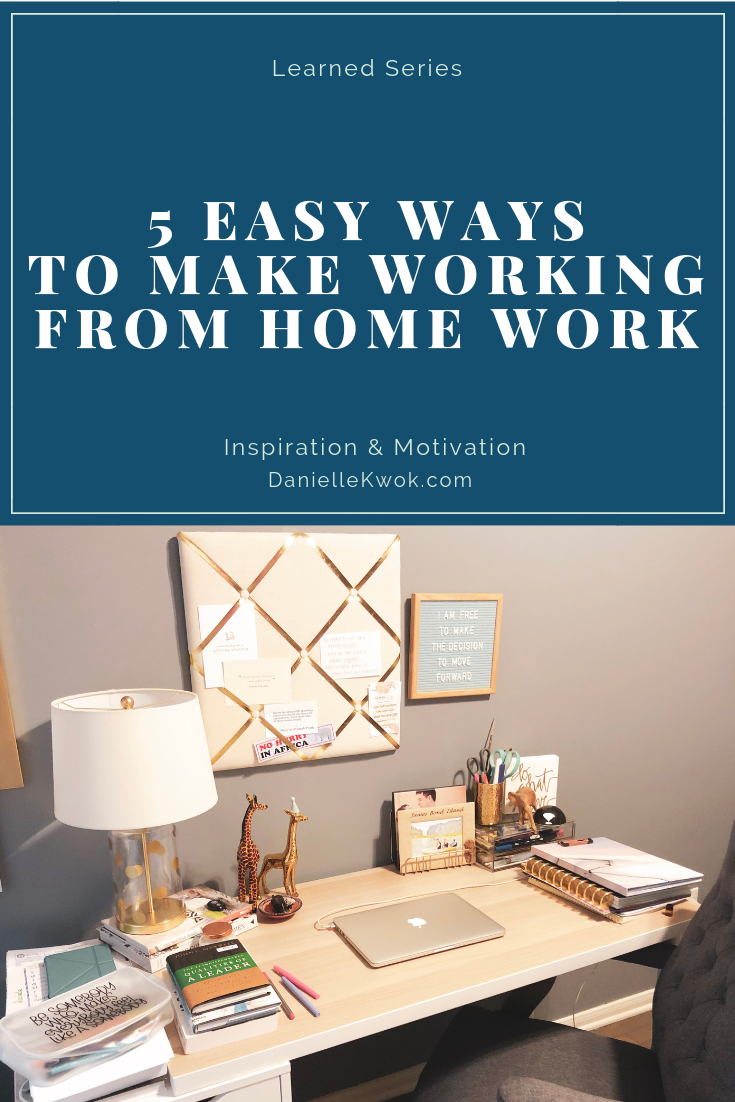 5 EASY WAYS TO MAKE WORKING FROM HOME WORK_Blog.png