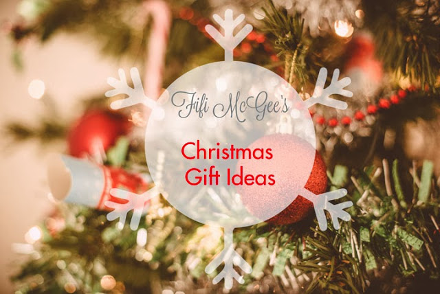 Fifi McGee: Christmas Gift Ideas