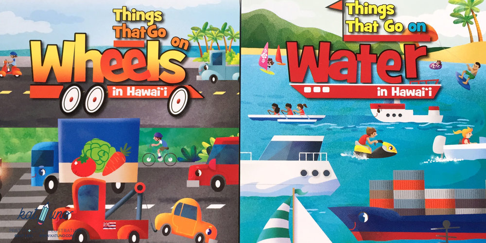 Things That Go on Wheels in Hawaii and Things That Go on Water in Hawaii - BeachHouse Publishing