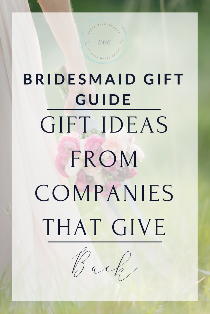 Wedding Gift Guide : Bridesmaid Gift GuideGifts That do GoodVista View Events ...