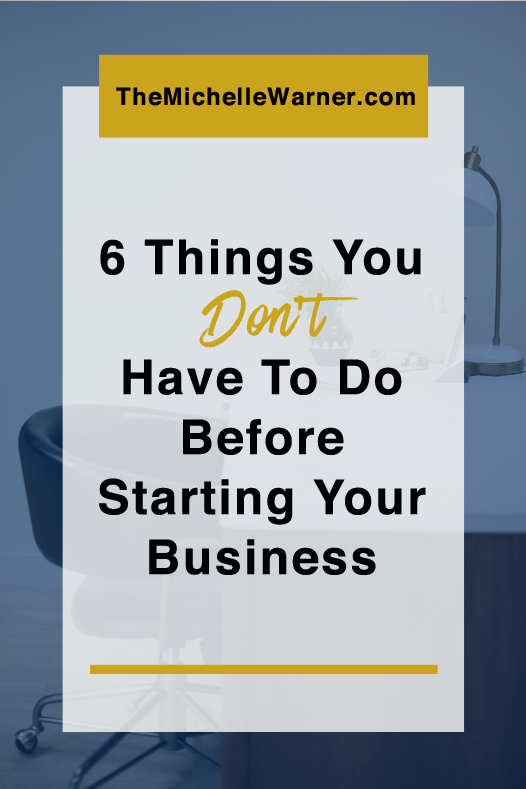 There are a lot of people telling you what you have to do before ever starting your blog or online biz. Most of them are wrong. Click through to check out 6 of the most common things you don't actually have to do to get started.