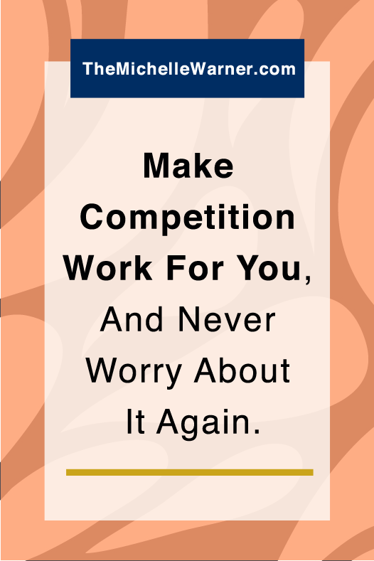 How to Make Competition Work For You | It's easy to write off competition as not existing because no one can ever be you (and that's true!) but what if you could make competition work for you? Click through to learn how today!
