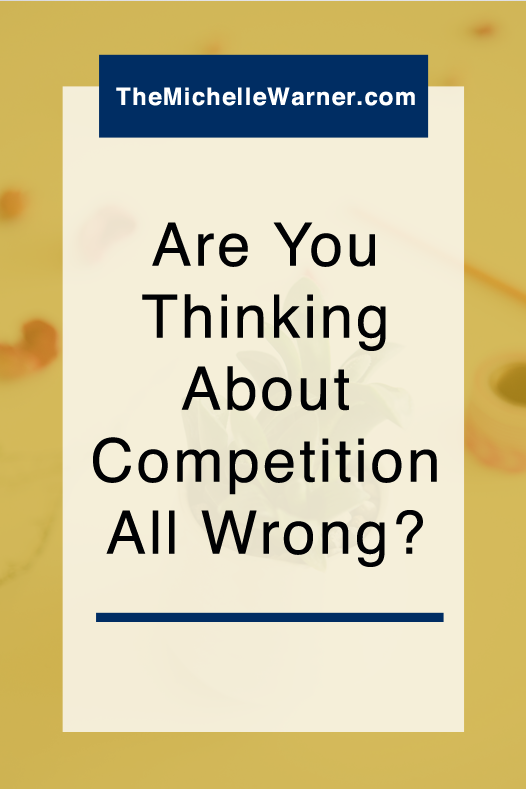 Competition does exist and it's a GOOD thing! Click through to learn how to set your mindset right to see how to use competition work for YOU.