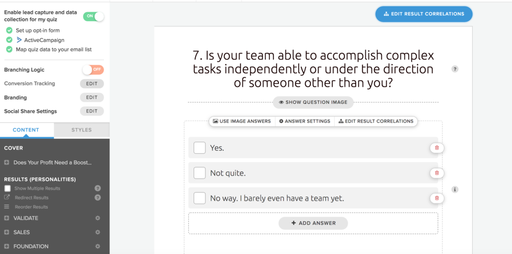 Setting up questions and answers is quick and easy.