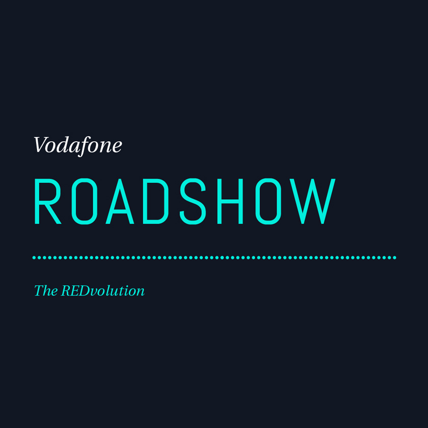 Vodafone Roadshow - The REDvolution.
