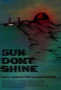 Sun Don't Shine (2012)