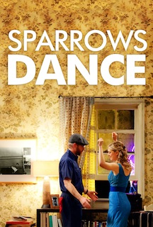 Sparrows Dance (2012) - Movie Review