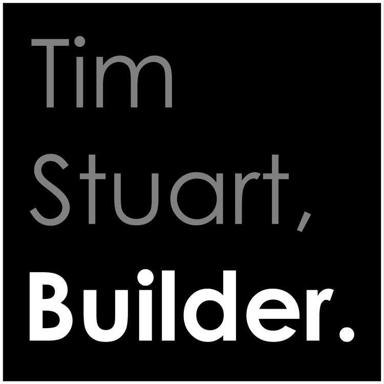 Tim Stuart, Builder.