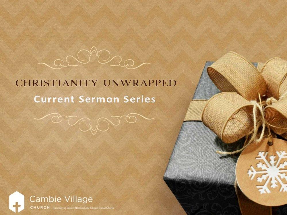 December Sermon Series - Christianity Unwrapped