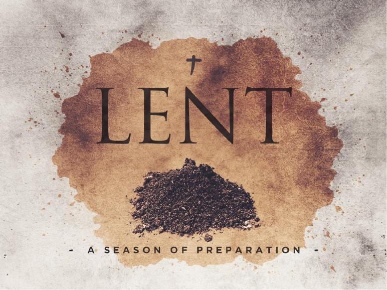 Season of Lent - Begins Wednesday, February 14, 2018
