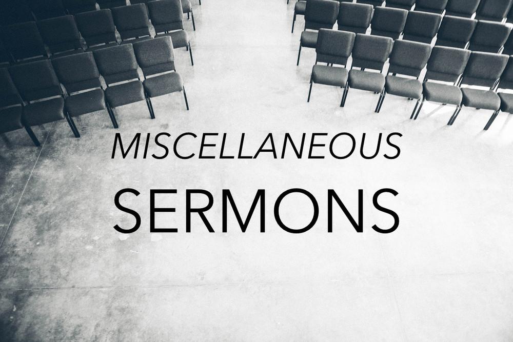 Miscellaneous Sermons