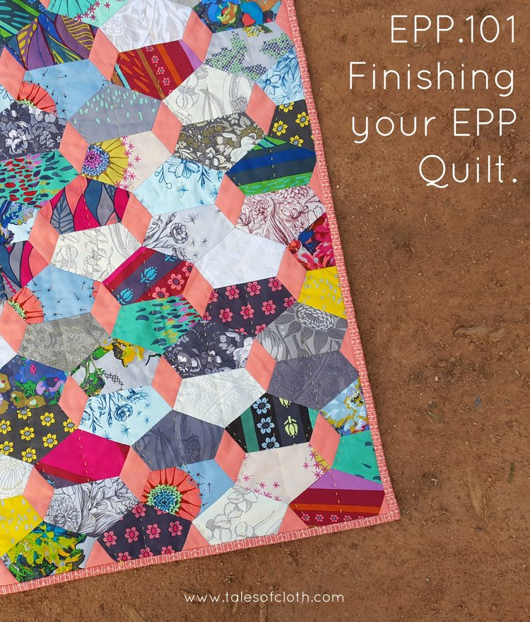 EPP.101 - Finishing your Quilt — Tales of Cloth | English Paper Pieces : finishing quilt - Adamdwight.com