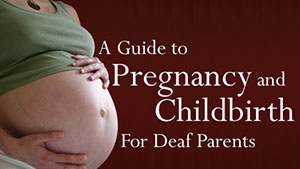 A Guide to Pregnancy and Childbirth for Deaf Parents