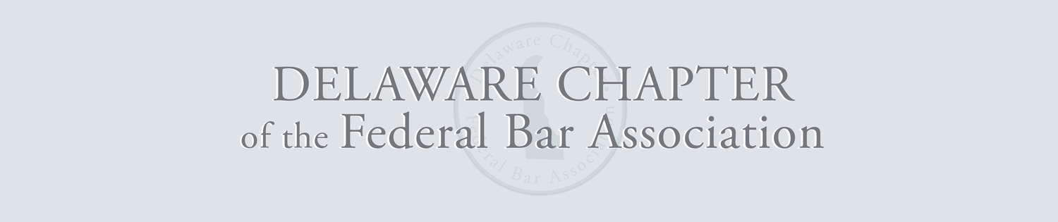 Delaware Chapter of the Federal Bar Association