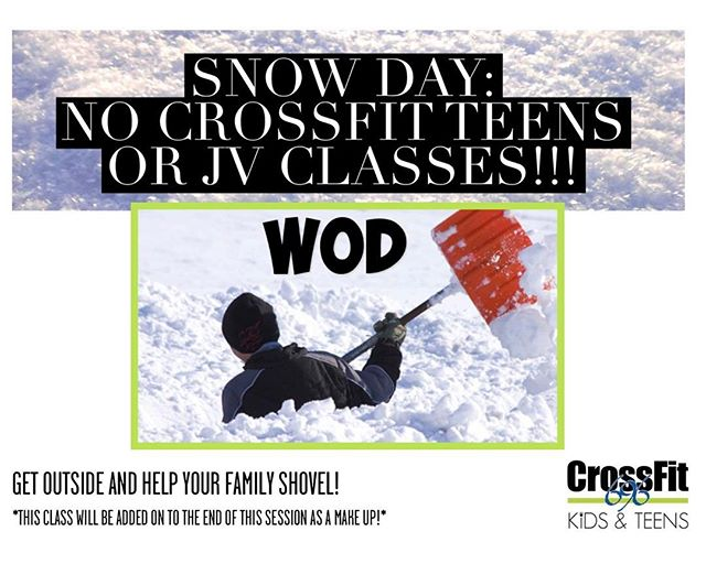 NO CLASS TOMORROW!!!!! Help out your family or a neighbor shovel out, we dont just build strength and character inside the gym, we have the opportunity to do that in life everyday! #snowday #noclass #crossfitkids #crossfit696