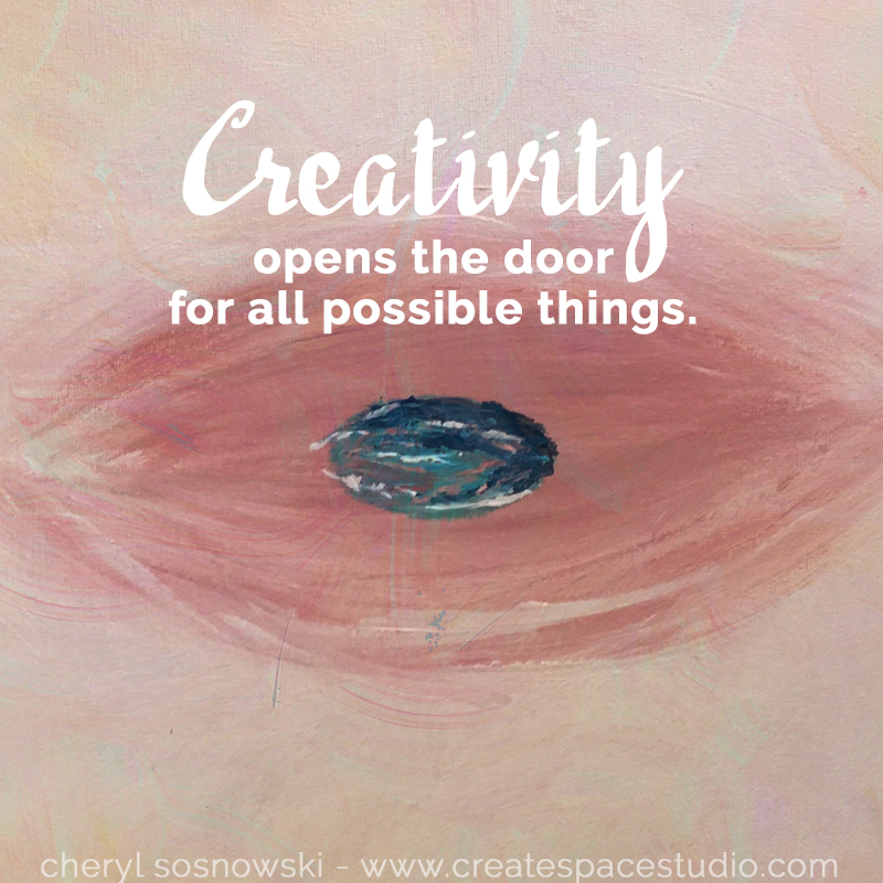 creativity opens the door for all possible things. createspacestudio.com