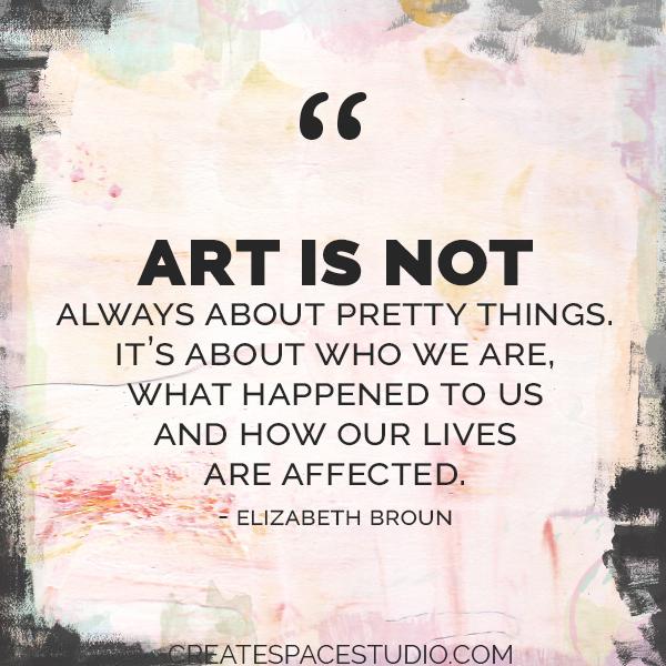 art. Sometimes it ain't pretty. createspacestudio.com