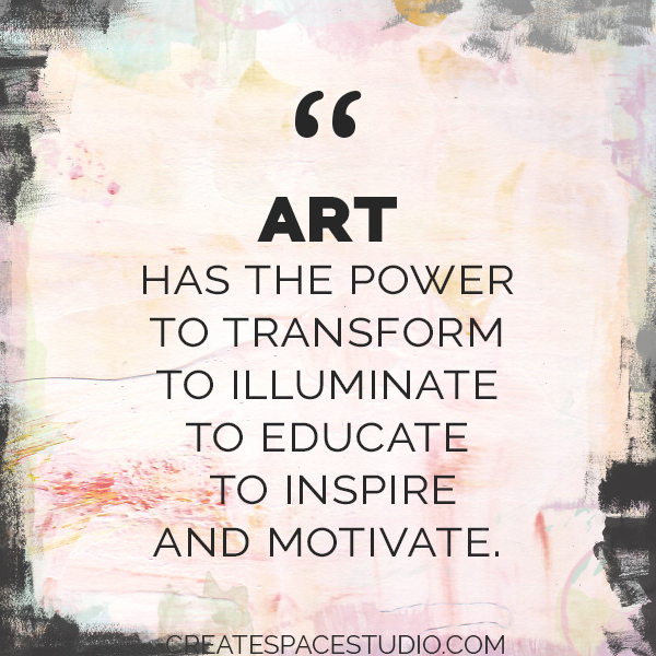 Art has more super powers than all of the superheroes. createspacestudio.com