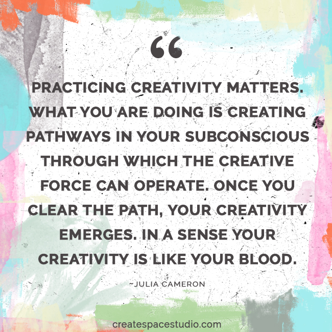 creative practice is like your blood - let it flow. createspacestudio.com