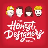 The Honest Designers Show