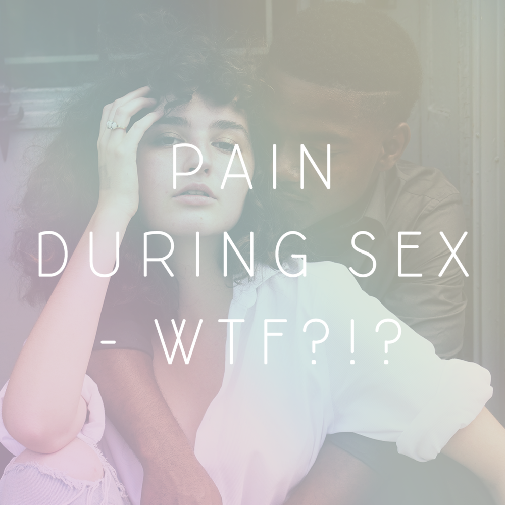 Pain During Sex - WTF?!? — Sweet Beet Acupuncture