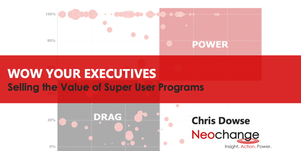 Wow Your Executives - Selling the Value of Super User Programs