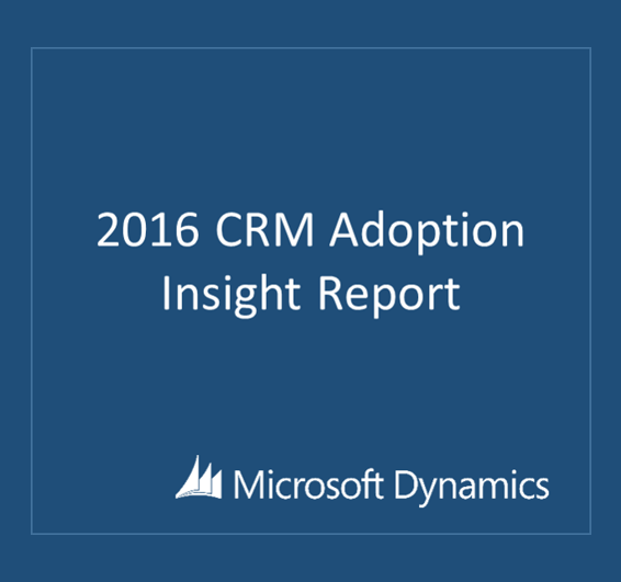 Microsoft CRM Dynamics 2016 Adoption Insight Report