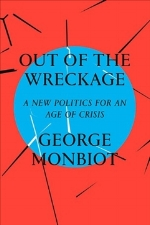Out of the wreckage george monbiot.jpg