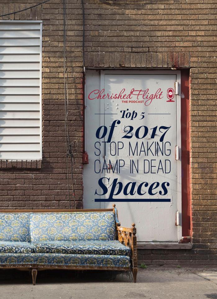 Top 5 of 2017: #3 Stop Making Camp in Dead Spaces  Are you stuck in a dead space? Are you sitting in that space without a clue as to how to get up, get out and get on with your life? God is waiting on you to be ready so He can move you out of you dead space, you just have to be willing to do the work to pull yourself out.