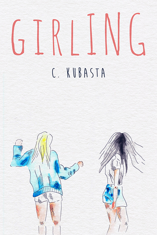 C. Kubasta's 2017 novella  Girling .