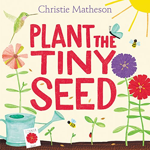 Plant the Tiny Seed - This is such a sweet interactive book for little ones! Beautiful collage-and-watercolor art follows the seed through its entire life cycle, as it grows into a zinnia in a garden full of buzzing bees, curious hummingbirds, and colorful butterflies. Children engage with the book as they wiggle their fingers to water the seeds, clap to make the sun shine after rain, and shoo away a hungry snail.