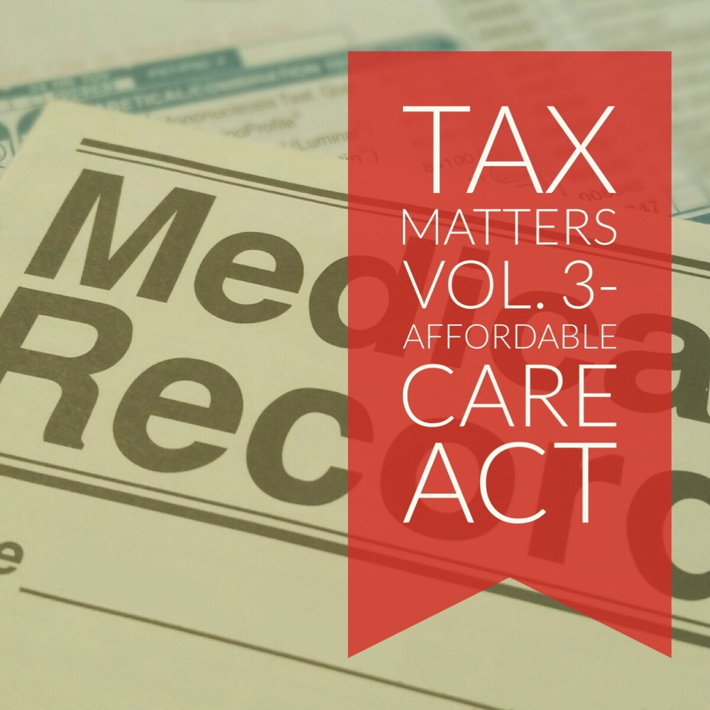 Tax Matters Vol. 3 - Affordable Care Act