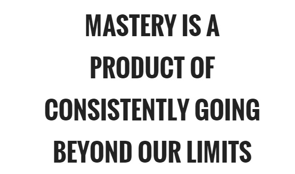 mastery-is-a-product-of-consistently-going-beyond-our-limits-quote-1.jpg