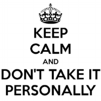 keep-calm-and-don-t-take-it-personally-7.png