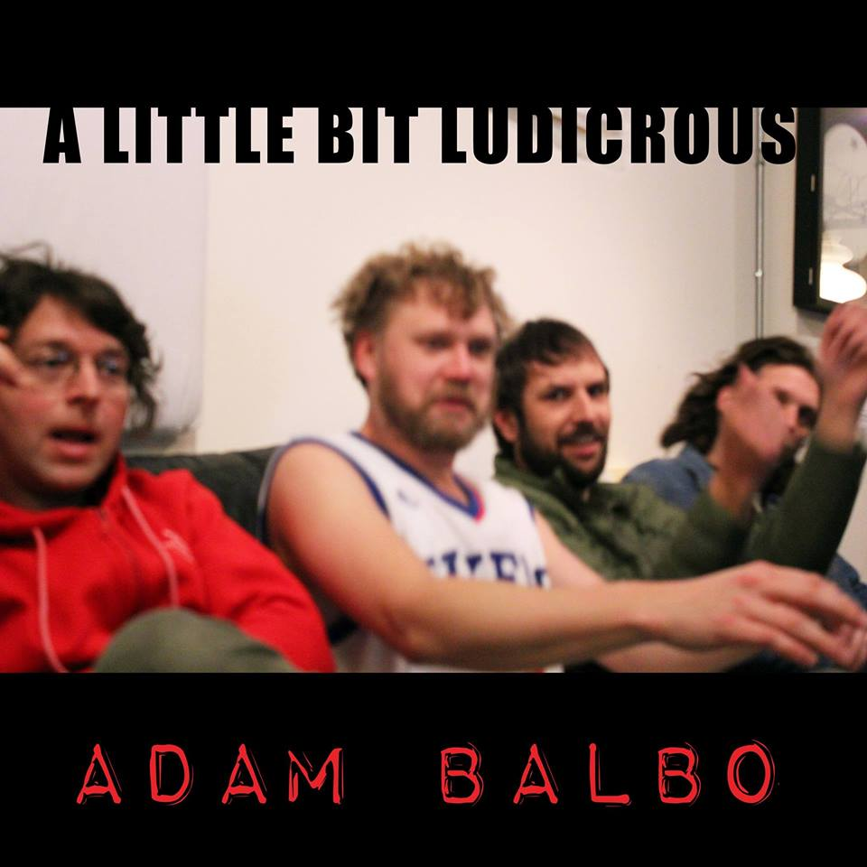Adam Balbo-   A Little Bit Ludicrous