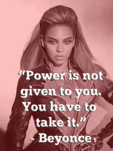 Power is not given to you, you have to take it